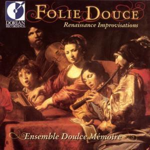 Folie Douce, Ensemble Doulce Memoire