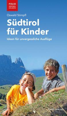 Folio - Südtirol erleben: Südtirol für Kinder, Oswald Stimpfl