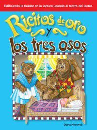 Folk and Fairy Tales (Building Fluency Through Reader's Theater): Ricitos de Oro y los tres osos (Goldilocks and the Three Bears), Diana Herweck
