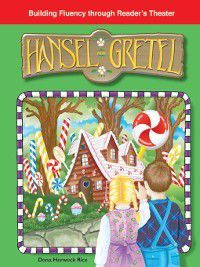 Folk and Fairy Tales (Building Fluency Through Reader's Theater): Hansel and Gretel, Dona Herweck Rice