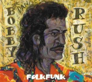 Folkfunk, Bobby Rush