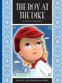 Folktales from Around the World: The Boy at the Dike, M. J. York