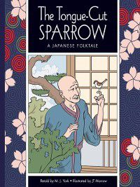 Folktales from Around the World: The Tongue-Cut Sparrow, M. J. York