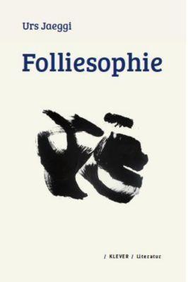 Folliesophie - Urs Jaeggi |