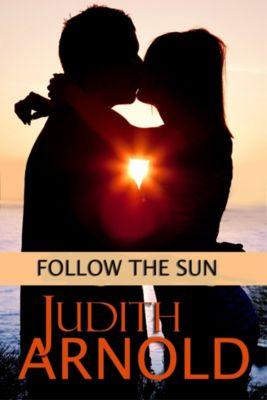 Follow the Sun, JUDITH ARNOLD