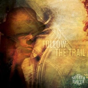 Follow The Trail (Clear) (Vinyl), Mother Tongue