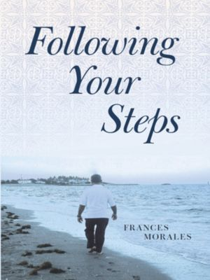 Following Your Steps, Frances Morales