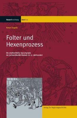 Folter und Hexenprozess, Robert Zagolla