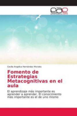 Fomento de Estrategias Metacognitivas en el aula, Cecilia Angelica Hernández Morales