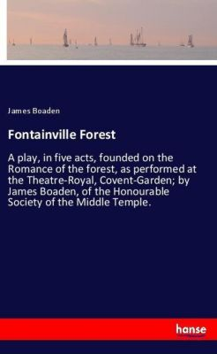 Fontainville Forest, James Boaden