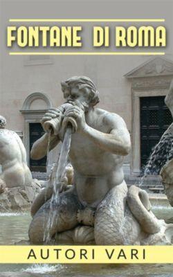 Fontane di Roma, Autori Vari
