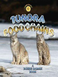 Food Chains: Tundra Food Chains, Bobbie Kalman, Kelley MacAulay