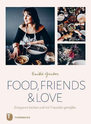 Food, Friends & Love - Enikö Gruber |