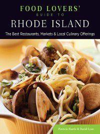 Food Lovers' Guide to Rhode Island, Patricia Harris, David Lyon