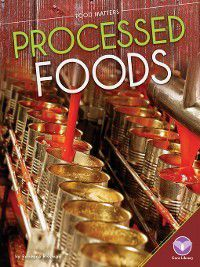 Food Matters: Processed Foods, Rebecca Rissman
