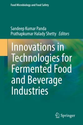 Food Microbiology and Food Safety: Innovations in Technologies for Fermented Food and Beverage Industries