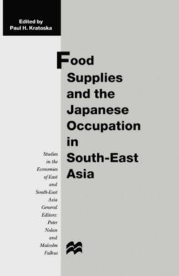 Food Supplies and the Japanese Occupation in South-East Asia
