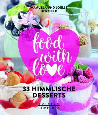 food with love, Manuela Herzfeld, Jo lle Herzfeld