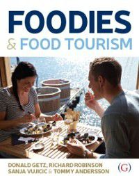 Foodies and Food Tourism, Richard Robinson, Tommy Andersson, Donald Getz, Sanja Vujicic