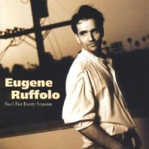 Fool For Every Season, Eugene Ruffolo