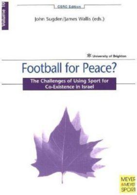 Football for Peace?, John Sugden, James Wallis