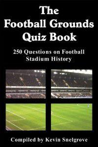 Football Grounds Quiz Book, Kevin Snelgrove