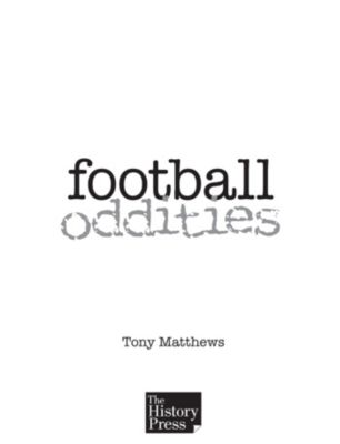 Football Oddities, Tony Matthews