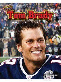 Football Stars Up Close: Tom Brady, Kathy Allen
