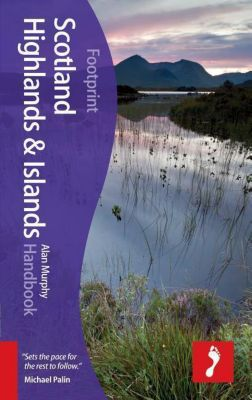 Footprint Scotland Highlands & Islands Handbook, Alan Murphy