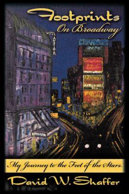Footprints on Broadway, David W. Shaffer