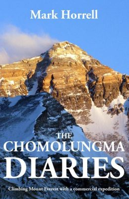 Footsteps on the Mountain Travel Diaries: The Chomolungma Diaries: Climbing Mount Everest with a Commercial Expedition (Footsteps on the Mountain Travel Diaries), Mark Horrell