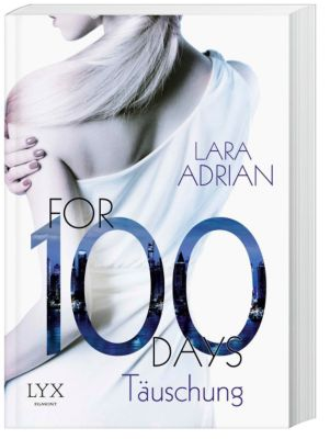 For 100 Days - Täuschung, Lara Adrian