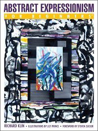 For Beginners: Abstract Expressionism For Beginners, Richard Klin