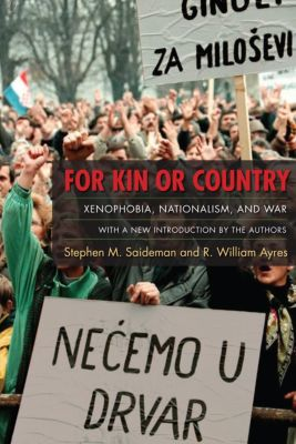 For Kin or Country, R. William Ayres, Stephen Saideman