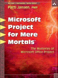 For Mere Mortals: Microsoft Office Project for Mere Mortals, Patti, PMP Jansen