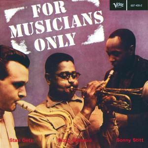 For Musicians Only, Dizzy Gillespie, Stan Getz, Sonny Stitt