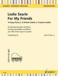 For My Friends, Sopran-Blockflöte und Klavier - Leslie Searle |