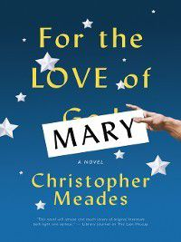 For the Love of Mary, Christopher Meades