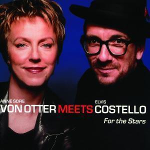 For The Stars, Anne Sofie von Otter, Elvis Costello