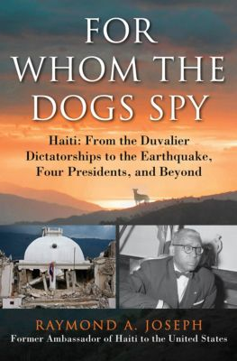 For Whom the Dogs Spy, Raymond A. Joseph