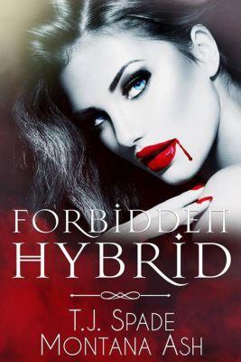 Forbidden Hybrid, T.J. Spade, Montana Ash