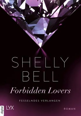 Forbidden Lovers: Fesselndes Verlangen - Forbidden Lovers, Shelly Bell