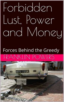 Forbidden Lust, Power and Money: Forbidden Lust, Power and Money Book 3, Franklin Powers