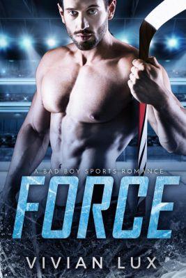 Force: A Bad Boy Sports Romance, Vivian Lux