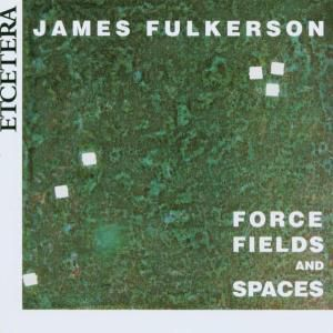 Force Fields And Spaces, James Fulkerson