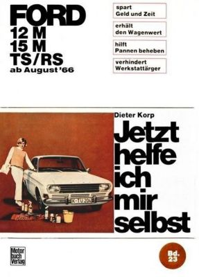 Ford 12M/ 15M/ TS/RS ab August '66, Dieter Korp