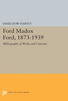 Ford Madox Ford, 1873-1939, David Dow Harvey