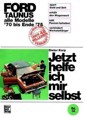 Ford Taunus alle Modelle bis Ende 1975, Dieter Korp