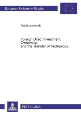 Foreign Direct Investment, Ownership, and the Transfer of Technology, Ralph Leonhardt
