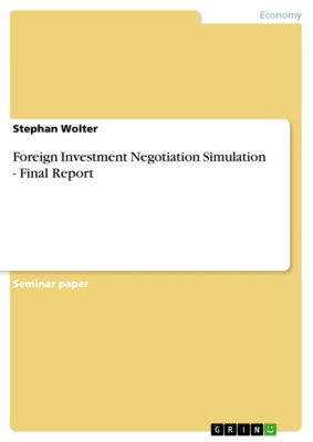 Foreign Investment Negotiation Simulation - Final Report, Stephan Wolter
